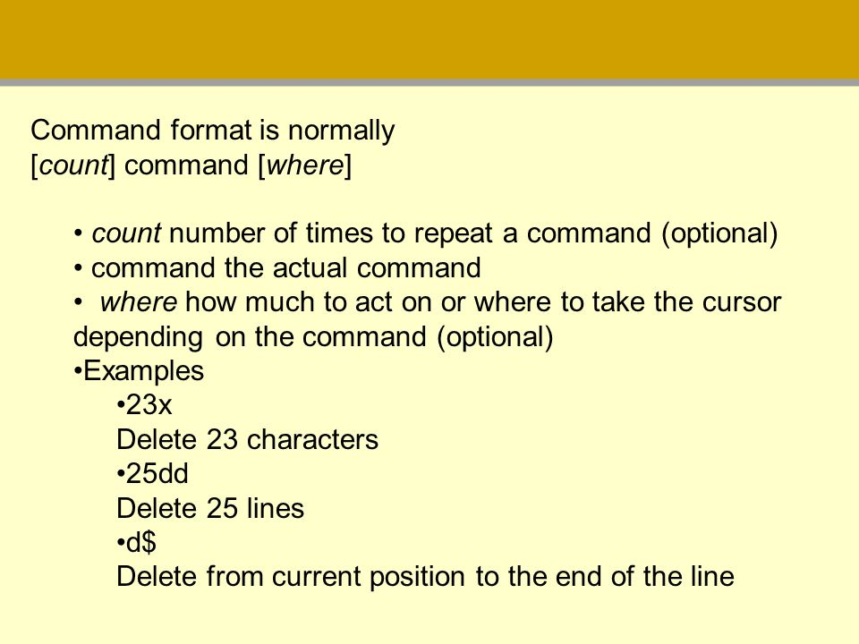 Command format is normally [count] command [where]